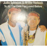 Julio Iglesias & Willie Nelson - To All the Girls I've Loved Before - 7
