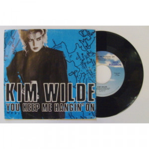 "Kim Wilde - You Keep Me Hangin' On - 7 - Vinyl - 7"""