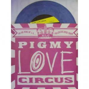 "Pigmy Love Circus - King of L.A. - 7 - Vinyl - 7"""