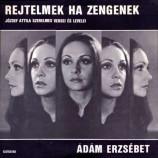 Adam Erzsebet - Rejtelmek Ha Zengenek