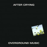 After Crying - Overground Music