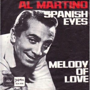 Al Martino - Spanish Eyes / Melody Of Love - Vinyl - 7'' PS