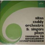 Alan Caddy Orchestra & Singers - Plays Tribute To Engelbert Humperdinck