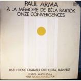 Arma Paul - A La Memoire De La Bela Bartok-Onze Convergences