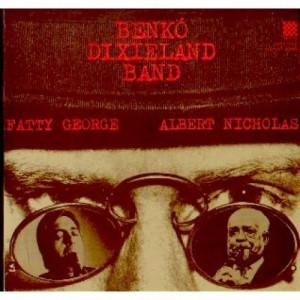 Benko Dixieland Band - Fatty George & Albert Nicholas - Vinyl - LP