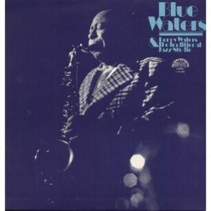 Benny Waters & Traditional Jazz Studio - Blue Waters - Vinyl - LP