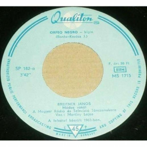 "Breitner Janos - Orfeo Negro - Nem Varsz Az Uton - Vinyl - 7"""