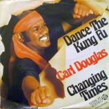 Carl Douglas - Dance The Kung Fu / Changing Times