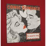 Comic Romance - Cry Myself To Sleep / Cowboys & Indians