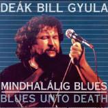 Deak Bill Gyula - Mindhalalig Blues