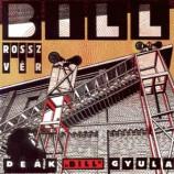 Deak Bill Gyula - Rossz Ver