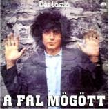 Des Laszlo - A Fal Mogott /Behind the wall/
