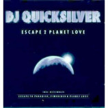 Dj Quicksilver - Escape 2 Planet Love