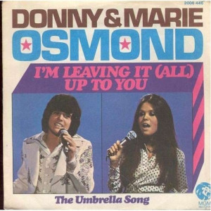 Donny & Marie Osmond - I'm Leaving It (All) Up To You / The Umbrella Song - Vinyl - 7'' PS