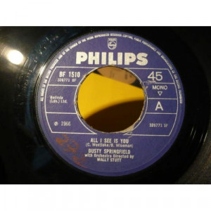 """Dusty Springfield - All I See Is You / Go Ahead On - Vinyl - 7"""""""