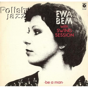 Ewa Bem with Swing Session - Be A Man - Vinyl - LP