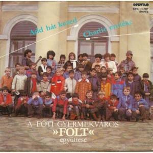 Foti Gyermekvaros  - Add Hat Kezed / Charlie Emleke - Vinyl - 7'' PS