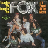 Fox - Imagine Me, Imagine You / If I Point At The Moon