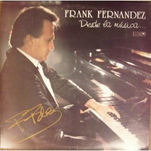 Frank Fernandez - Desde La Musica... - Vinyl - LP