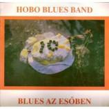 Hobo Blues Band - Blues Az Esoben