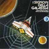I Signori Della Galassia - Qualcosa Si Crea Nulla Si Distrugge