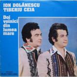 Ion Dolanescu & Tiberiu Ceia - Doi Voinici Din Lumea Mare