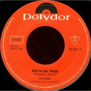 """Ivo Robic - Rot Ist Der Wein (Spanish Eyes / Moon Over Naples) - Vinyl - 7"""""""