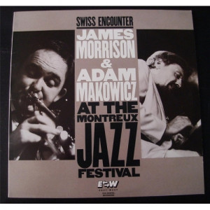 James Morrison - Adam Makowicz - Swiss Encounter:Live At The Montreaux Jazz Festival - Vinyl - LP