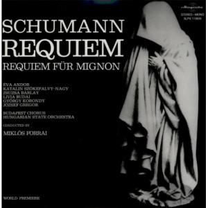 Forrai Eva Andor Korondy Gregor Barlay - SCHUMANN - Requiem / Requiem für Mignon - Vinyl - LP
