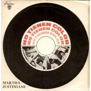 Martha Justiniani - No Tienen Color / Sin Nada Soy Feliz / Tema Que No Fue / Dia - Vinyl - 7'' PS