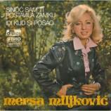Mersa Miljkovic - Sinoc Sam Ti Postavila Zamku / Idi Kud Si Posao