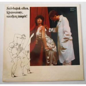 various artists - Szivbajok Ellen, Kisasszony, Szedjen Tangot! - Tango Hits - Vinyl Record - LP