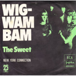 sweet - Wig-Wam Bam / New York Connection