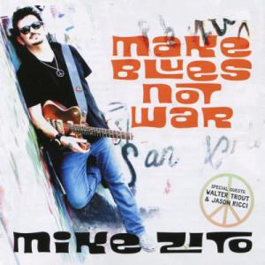 MIKE ZITO - Make Blues Not War - CD - Album
