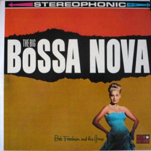 Bob Freedman And His Group - The Big Bossa Nova - Vinyl Record - LP
