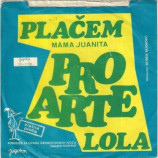 Pro Arte - Placem (Mama Juanita) / Lola
