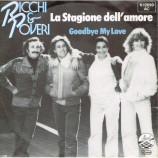 Ricchi E Poveri - La Stagione Dell'amore / Goodbye My Love