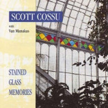 Scott Cossu With Van Manakas - Stained Glass Memories