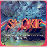 Smokie - If You Think You Know To Love Me/ It's Me