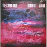 Super Trio - Together Alone