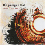Pineapple Thief - Tightly Unwound
