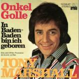 Tony Marshall - Onkel Golle / In Baden - Baden Bin Ich Geboren