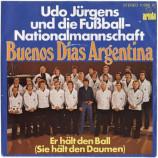 Udo Jurgens - Buenos Dias Argentina/ Er hält den Ball (Sie hält den Daumen