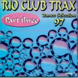 Various Artists - Rio Club Trax Part Three - Dance Selection 97