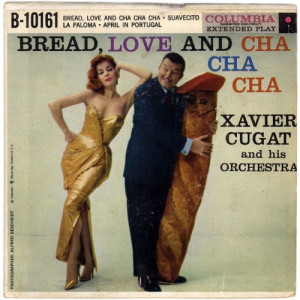Xavier Cugat & His Orchestra - Bread Love And Cha Cha Cha - Vinyl Record - EP