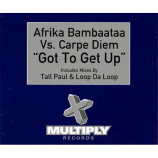 AFRIKA BAMBAATAA VS CARPE DIEM - GOT TO GET UP - CD Single