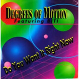 DEGREES OF MOTION - DO YOU WANT IT RIGHT NOW - 12 Inch