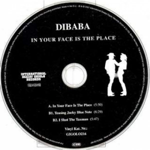 DIBABA - IN YOUR FACE IS THE PLACE - CD Single - CD - Album