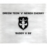 DREEM TEEM vs NENEH CHERRY - BUDDY X 99 - CD Single
