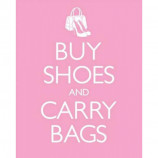 MINI POSTER (40cm x 50cm) - BUY SHOES AND CARRY BAGS - Poster